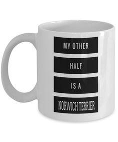 Dad Norwich Terrier Mug-Norwich Terrier Gift-Norwich Terrier Dad-My Other Half is a Norwich Terrier White Mug