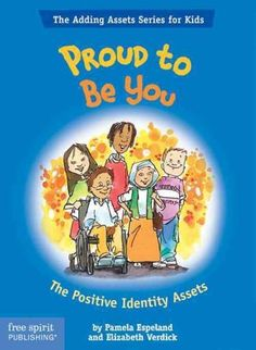 Proud to Be You: The Positive Identity Assets (Paperback) (Proud to Be You)