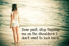 Dear Past Stop Tapping Me