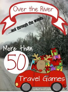 Over the River and Through the Woods: Travel Games from the very young to tweens!   Plan ahead and reduce your travel stress!