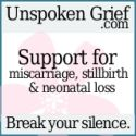Unspoken Grief is a safe place to share, talk, support and learn about the impact ofmiscarriage, stillbirth and neonatal loss in our lives.  A grief and journey that is often underestimated which can cause women, partners, families and friends to feel silenced –invisible.