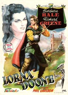 Richard Greene and Barbara Hale in Lorna Doone Richard Greene, Lorna Doone, Romantic Comedy Movies, Martial Arts Movies, Adventure Movies, Columbia Pictures, Fantasy Movies, Vintage Movies, Vintage Ads