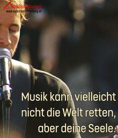 Musik kann vielleicht nicht die Welt retten, aber deine Seele. - #TagesRandBemerkung #Zitat #Quote #SpruchDesTages #QuoteOfTheDay