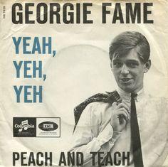 Georgie Fame - Yeah, Yeh, Yeh/ Peach and Teach.