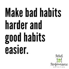 MAKE BAD HABITS HARDER AND GOOD HABITS EASIER.  If you have worked with me you'll know I say this a lot.  Bad habits are often easier… Good Habits, Nutrition Information, Infographics, Sayings, Fitness, Easy, How To Make, Info Graphics, Lyrics