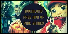 Know how to get Free APK Files for Paid Android Games and Appks