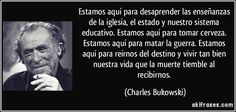 Famous Quotes, Proverbs, & Sayings Charles Bukowski Frases, Charles Bukowski Quotes, Reading Quotes, Book Quotes, Introvert Quotes, Albert Camus, Stay In Bed, Live Love, Famous Quotes