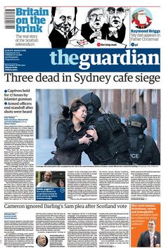 The Guardian on Sydney siege Newspaper Front Pages, Newspaper Cover, Newspaper Headlines, Newspaper Design, Raymond Briggs, Sydney Cafe, Powerful Images, Editorial News, What Goes On