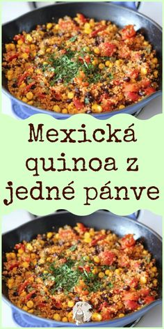 Mexická quinoa z jedné pánve Paella, Quinoa, Healthy Living, Vegan Recipes, Good Food, Food And Drink, Meals, Cooking, Ethnic Recipes