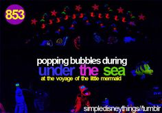Popping bubbles during Under The Sea- simple disney things