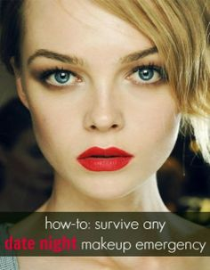 How To: Survive Any Date Night Makeup Emergency - The Ultimate Beauty Guide