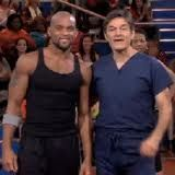 Shaun T and Dr. Oz.  Shaun T is probably digging deeper and Dr. Oz is talking about poo.