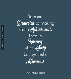 16 Most Popular Inspirational Quotes from A.J Abdul Kalam - Success Story Inspirational Quotes With Images, Inspirational Thoughts, Buddha Quotes Happiness, Apj Quotes, Motivational Quotes, Quitting Quotes, Earth Quotes, Kalam Quotes, Abdul Kalam