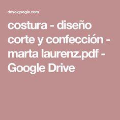costura - diseño corte y confección - marta laurenz.pdf - Google Drive