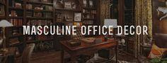 Masculine Office Decor