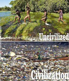 No civilizados vs. Civilizados... medio ambiente.