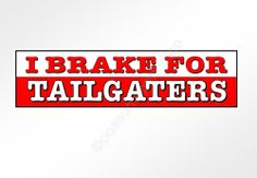 funny car bumper sticker. I Brake For Tailgaters.220 x 60mm vinyl decal #funny #sticker