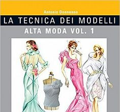 La tecnica dei modelli. Alta moda: 1 PDF Download