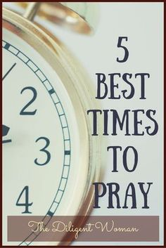 Are you uncertain about your prayer life? Want to know how to pray more? Click here to learn about five of the best times for praying.