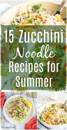 15 Zucchini Noodle (Zoodle!) Recipes for Summer. One of my favorite summer vegetables is a crunchy zucchini - the easiest way to enjoy it for dinner is by making zucchini noodles. | Chicago Jogger
