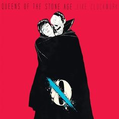 Queens of the Stone Age ...Like Clockwork      If you're not listening to this already, you need to get hip to it.        now.