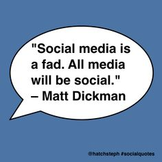 """Social media is a fad. All media will be social. Social Quotes, Digital Media, Wisdom, Social Media, Social Networks, Social Media Tips"