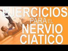 LOS MEJORES EJERCICIOS PARA ALIVIAR EL DOLOR DEL NERVIO CIATICO - YouTube