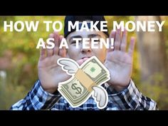 Top 3 ways to make money as a teenager.