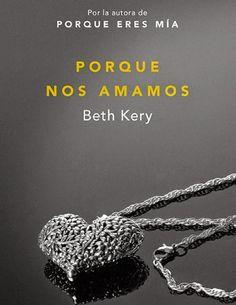 Bookadictas: SERIE PORQUE ERES MIA, BETH KERY (+18)