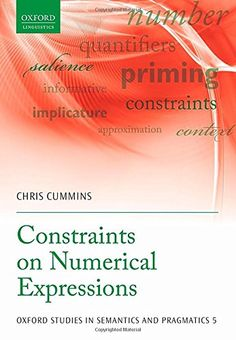 Constraints on numerical expressions / Chris Cummins - Oxford : Oxford University Press, 2015
