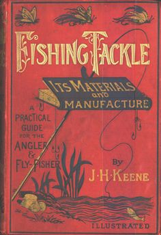 This sign and the type is cool- Natural Theme Fishing Tackle.Keene 1886 first edition