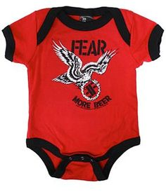 FEAR - More Beer.  Legendary Punk Rock One Piece for Infants and the perfect gift for the punk rock or beer lovin' parent!  Also available as a toddler tee.  Limited Supply and Sale Pricing at Fifteen Bucks!  www.SquareDealOnline.com