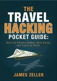 Free Kindle Book -  [Travel][Free] The Travel Hacking Pocket Guide: Work the Airlines' System, Save Money, and Travel the World Check more at http://www.free-kindle-books-4u.com/travelfree-the-travel-hacking-pocket-guide-work-the-airlines-system-save-money-and-travel-the-world/