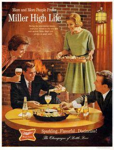"""The Champagne of Bottled Beer"" -Miller High Life, 1966"