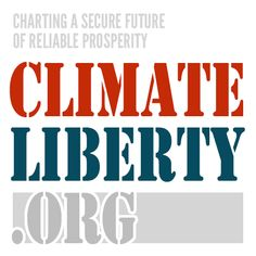 ClimateLiberty.org - New site launched during the #CCL2014 conference, to highlight need to reduce future #climate risk, costs and security threats, to provide for a freer, more secure and prosperous human future...
