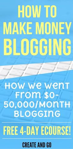 How to Make Money Blogging Free 4-Day eCourse | Monetize your blog with these lessons that took us from $0-$50,000/month blogging! Enter your email for access! | http://freecourses.createandgo.co/make-money-blogging-ecourse-direct/