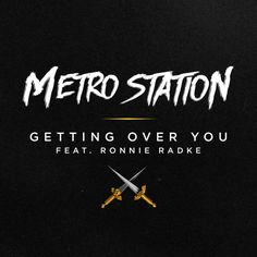 """Metro Station Release New Single """"Getting Over You"""" Featuring Ronnie Radke of Falling In Reverse – Metro Station Release New Single (""""Getting Over You"""") Featuring Ronnie Radke of Falling In Reverse; Band Playing Journey's Stage on Vans Warped Tour All Summer Long  Metro Station have just released """"Getting Over You,"""" their new single... #gettingoveryou #metrostation #ronnieradke"""