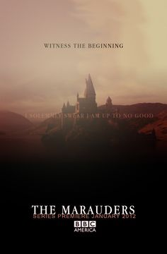 Fake TV-Show Poster: The Marauders on BBC America - i would watch the crap out of this show. Get on that there, JKR.