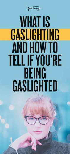 What Is Gaslighting And How To Tell If You're Being Gaslighted What Is Gaslighting, What Is A Narcissist, Real Relationships, Relationship Advice, Love You Boyfriend, First Date Tips, Live Your Truth, Narcissistic Behavior, Finding Your Soulmate