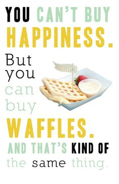 and if you add ice cream it definitely equals happiness Waffle Recipes, Bread, Canning, Dinner, Motto, Happy, Ice Cream, Happiness, Queen
