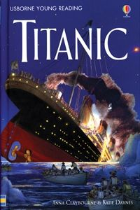 AGES 8 & UP-In 1912, the Titanic was one of the largest, most luxurious steamships ever built. Follow its incredible story, from a shipyard in Ireland to the icy Atlantic Ocean, and discover how this 'unsinkable' ship met with such a tragic end. Usborne Books & More. Titanic $6.99