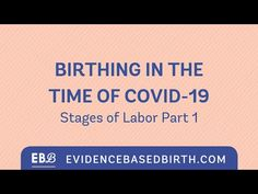 Birthing in the time of - Evidence Based Birth® Stages Of Labor, Third Pregnancy, Hospital Birth, Childbirth Education, To Obtain, Doula, Get One, Health Fitness, Exercise Ball