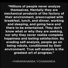 True self-analysis is the greatest art of progress