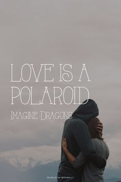 Love is a polaroid - Imagine Dragons | Sarah made this with Spoken.ly