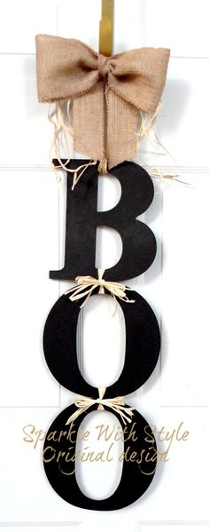 DIY - BOO Halloween Wreath. This Would Be So Easy To Do. You Can Choose Letters And Change Up The Decorations To Reflect Any Of The Holidays Or A Special Event.