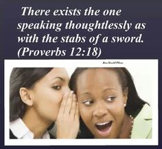 Proverbs to think before you speak. Speaking thoughtlessly can quickly turn into gossip or slander. Scripture Quotes, Bible Scriptures, Proverbs 2, Think Before You Speak, Spiritual Encouragement, The Victim, Powerful Words, Love Words, Best Quotes