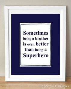 "being a brother is better than being a superhero - canvas for Sam's ""big boy"" room. My Boys, Little Boys, Three Boys, Boy Printable, Printables, Kids Bedroom, Room Boys, Boy Rooms, Bedroom Wall"