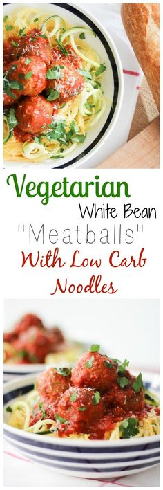 "Try my delicious Vegetarian White Bean ""Meatballs"" with Low Carb Noodles!"