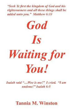 God Is Waiting for You by Tannia M. Winston, http://www.amazon.com/dp/144975385X/ref=cm_sw_r_pi_dp_Xfxcqb0DXMP3G