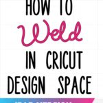 How to Weld in Cricut Design Space: Ipad Version